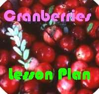 Cranberry Harvesting Lesson Plan!